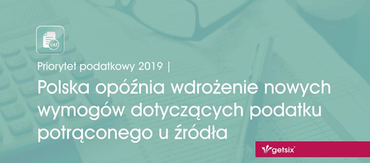 Polska opóźnia wdrożenie nowych wymogów dotyczących podatku potrąconego u źródła