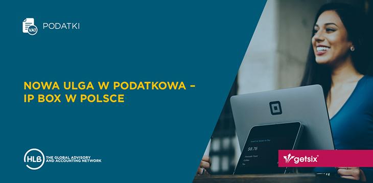 Nowa Ulga w podatkowa - IP Box w Polsce