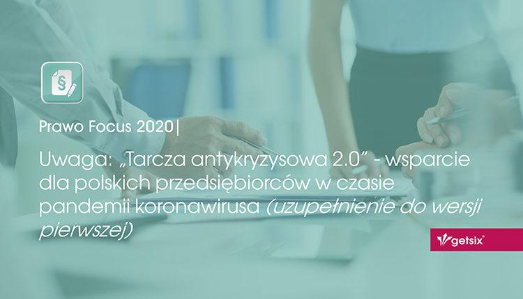 """Uwaga: """"Tarcza antykryzysowa 2.0"""" - wsparcie dla polskich przedsiębiorców w czasie pandemii koronawirusa (uzupełnienie do wersji pierwszej)"""