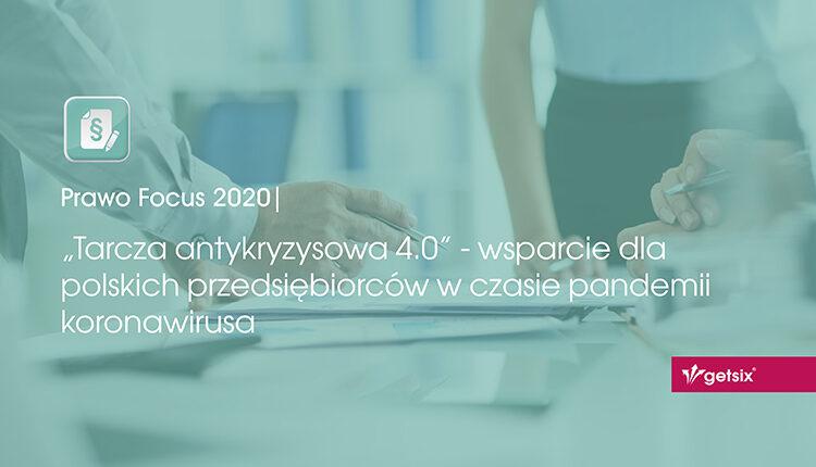 """""""Tarcza antykryzysowa 4.0"""" - wsparcie dla polskich przedsiębiorców w czasie pandemii koronawirusa"""