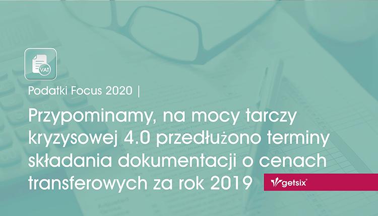 Przypominamy, na mocy tarczy kryzysowej 4.0 przedłużono terminy składania dokumentacji o cenach transferowych za rok 2019