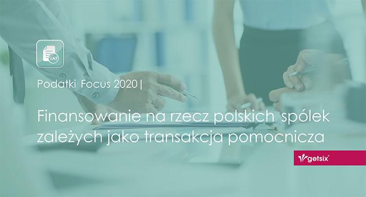 Finansowanie na rzecz polskich spółek zależnych jako transakcja pomocnicza