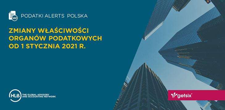Zmiany właściwości organów podatkowych od 1 stycznia 2021 r. - getsix