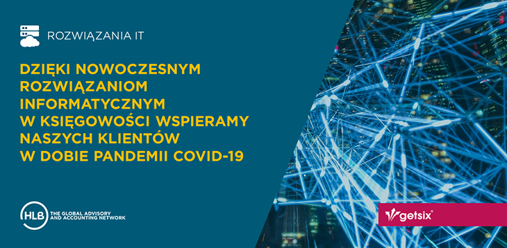 Dzięki nowoczesnym rozwiązaniom informatycznym w księgowości wspieramy naszych klientów w dobie pandemii COVID-19