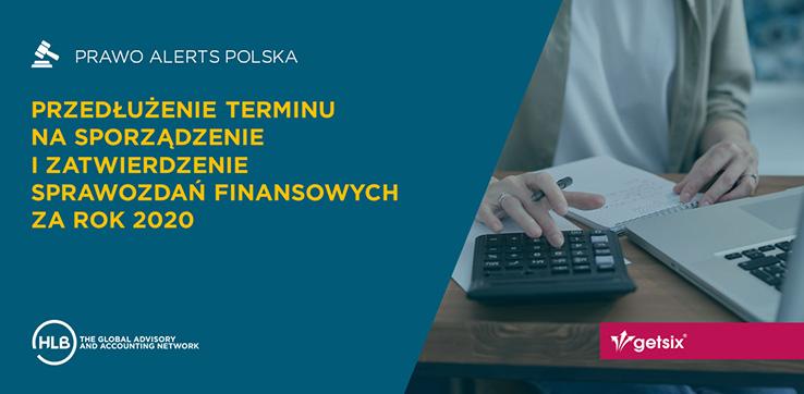 Przedłużenie terminu na sporządzenie i zatwierdzenie sprawozdań finansowych za rok 2020
