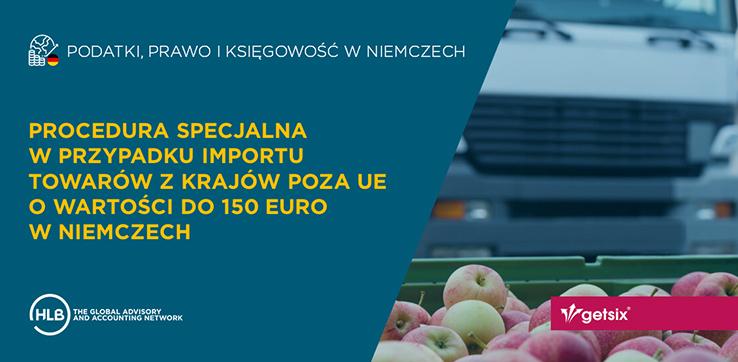 Procedura specjalna w przypadku importu towarów z krajów poza UE o wartości do 150 euro w Niemczech