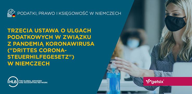 Trzecia ustawa o ulgach podatkowych w związku z pandemią koronawirusa (Drittes Corona-Steuerhilfegesetz) w Niemczech