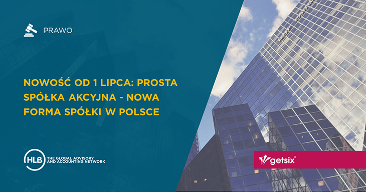 Nowość od 1 lipca: Prosta spółka akcyjna - Nowa forma spółki w Polsce