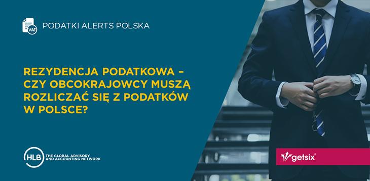 Rezydencja podatkowa - Czy obcokrajowcy muszą rozliczać się z podatków w Polsce?