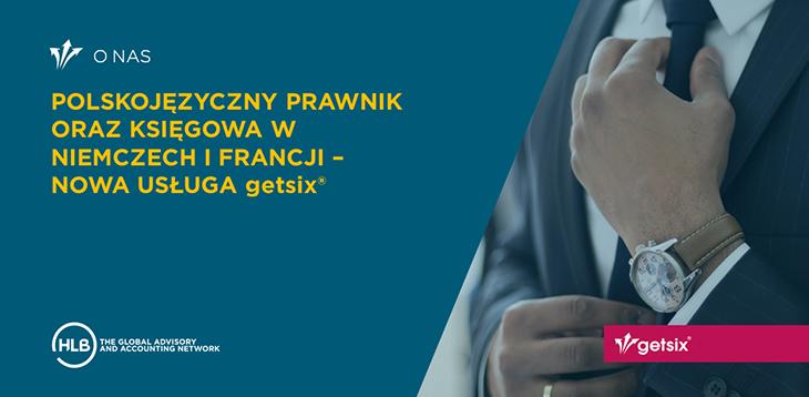 Polskojęzyczny prawnik oraz księgowa w Niemczech i Francji - Nowa usługa getsix®